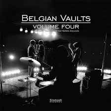 Various - Belgian Vaults Volume Four (Legendary Tracks From The Sixties Archives)