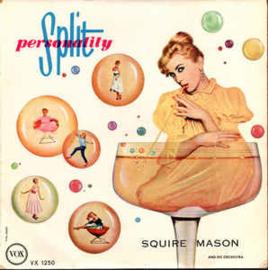 Squire Mason & His Orchestra – Split Personality