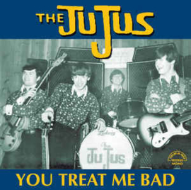 The JuJus – You Treat Me Bad