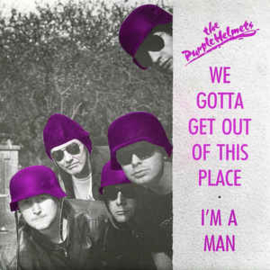 The Purple Helmets – We Gotta Get Out Of This Place