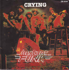 Instant Funk – Crying / Never Let It Go Away