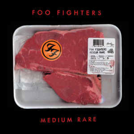 Foo Fighters – Medium Rare