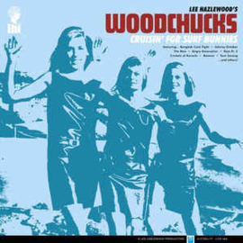 Lee Hazlewood's Woodchucks ‎– Cruisin' For Surf Bunnies