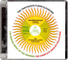 13th Floor Elevators ‎– 7th Heaven: Music Of The Spheres The Complete Singles Collection