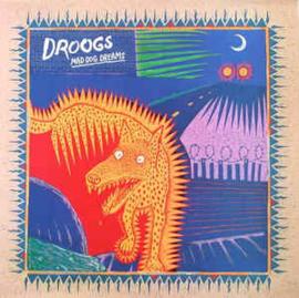 Droogs – Mad Dog Dreams