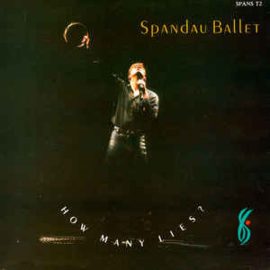 Spandau Ballet ‎– How Many Lies ?