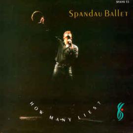 Spandau Ballet – How Many Lies ?