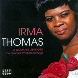 Irma Thomas ‎– A Woman's Viewpoint - The Essential 1970s Recordings