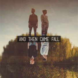 And Then Came Fall ‎– And Then Came Fall