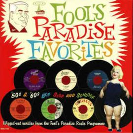 Fool's Paradise Favorites - '50s & '60s Bop Slop & Schlock