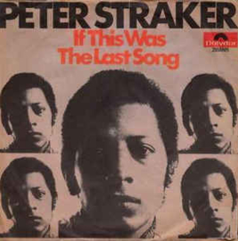 Peter Straker – If This Was The Last Song