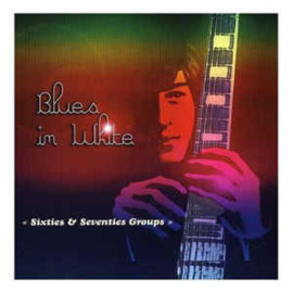 Blues In White-Sixties & Seventies Groups