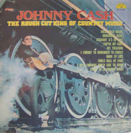 Johnny Cash – The Rough Cut King Of Country Music
