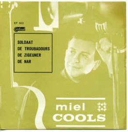 Miel Cools – Soldaat / De Troubadours / De Zigeuner / De Nar