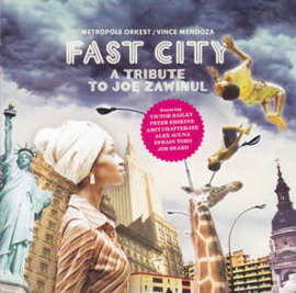 Metropole Orkest / Vince Mendoza – Fast City - A Tribute To Joe Zawinul