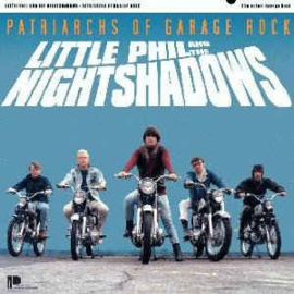 Little Phil And The Night Shadows ‎– Patriarchs Of Garage Rock