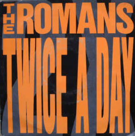 The Romans ‎– Twice A Day