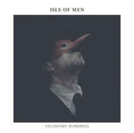 Isle of Men – Voluntary Blindness