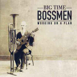 Big Time Bossmen ‎– Working On A Plan
