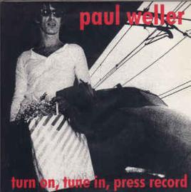 Paul Weller – Turn On, Tune In, Press Record