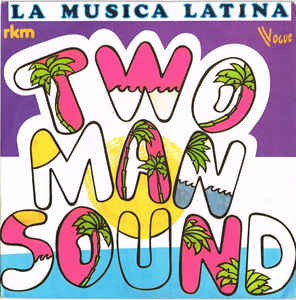 Two Man Sound – La Musica Latina
