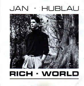 Jan Hublau – Rich World