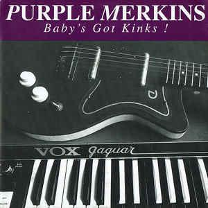 Purple Merkins – Baby's Got Kinks!