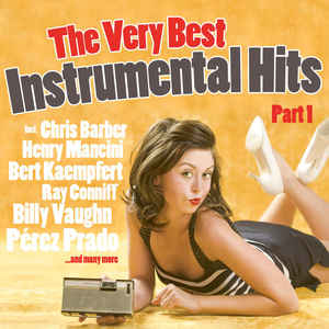 The Very Best Instrumental Hits, Part 1