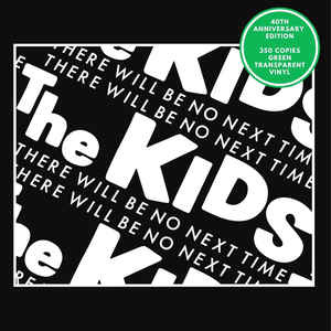 The Kids – There Will Be No Next Time (Green Translucent)