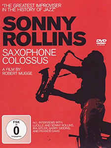 Sonny Rollins ‎– Saxophone Colossus - A Film By Robert Mugge