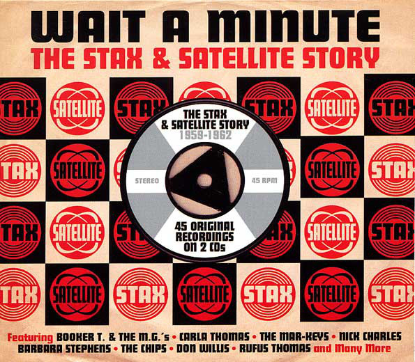 Wait A Minute - The Stax & Satellite Story