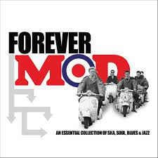 Forever Mod (An Essential Collection Of Ska, Soul, Blues & Jazz)