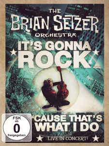 The Brian Setzer Orchestra – It's Gonna Rock 'Cause That's What I Do (Live In Concert!)