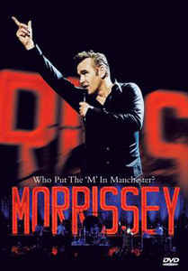 Morrissey – Who Put The 'M' In Manchester?