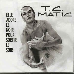 T.C. Matic – Elle Adore Le Noir Pour Sortir Le Soir