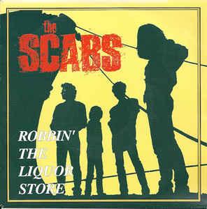 The Scabs – Robbin' The Liquor Store