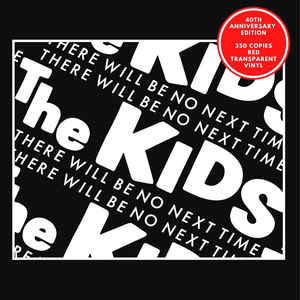 The Kids – There Will Be No Next Time (Red translucent vinyl)