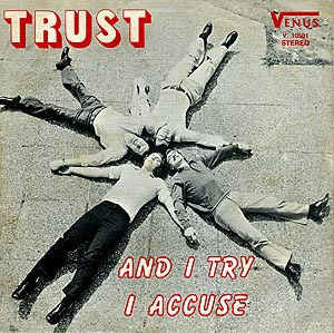 Trust ‎– And I Try / I Accuse