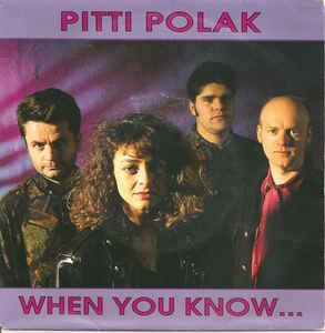 Pitti Polak – When You Know ...