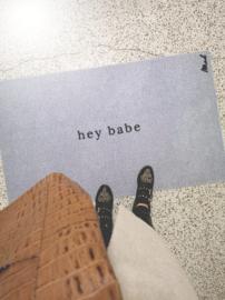 Harde mat 'hey babe'