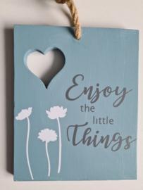 Tekstbord 'enjoy little things'