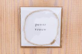 Armbandje Powervrouw