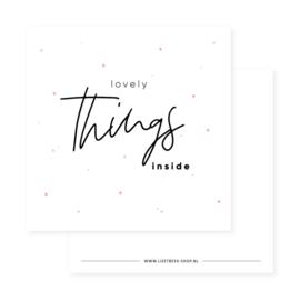 Lovely things inside