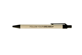 Pen 'follow your dreams'