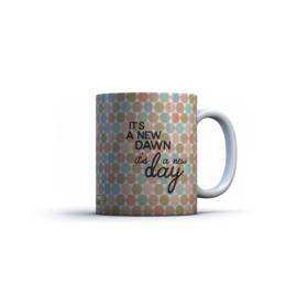 Printed Mug It's a New Dawn