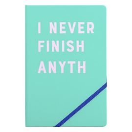 A5 Notitieboek - I Never Finish - Yes Studio