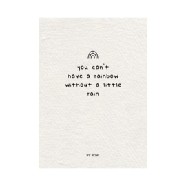 Kaart / You can't have a rainbow without a little rain / papier