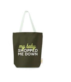 Tote Bag My Baby Shopped Me Down