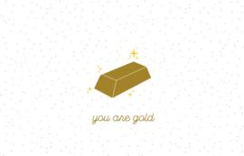 You are gold - Wenskaart - Leuke Kaartjes