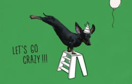 Let's go crazy !!! - Wenskaart